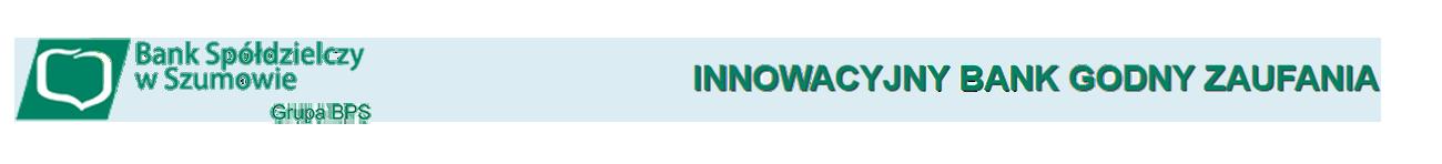 Bank Spółdzielczy w Szumowie | Innowacyjny bank godny zaufania